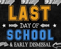Friday, Last Day, Early Dismissal (5/31)